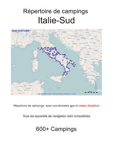 Répertoire de campings ITALIE SUD (avec coordonnées gps et cartes détaillées) (French Edition)
