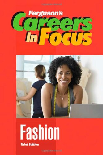 Fashion, Third Edition (Ferguson's Careers in Focus)