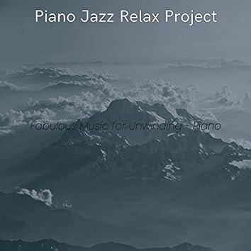 Fabulous Music for Unwinding - Piano