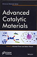 Advanced Catalytic Materials (Advanced Material Series)