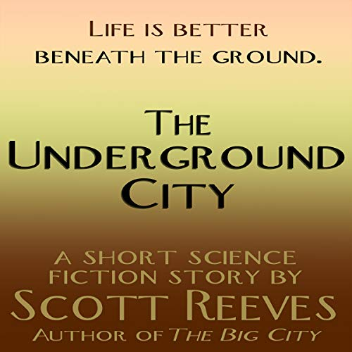 The Underground City Audiobook By Scott Reeves cover art