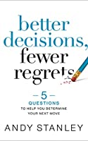 Better Decisions, Fewer Regrets: 5 Questions to Help You Determine Your Next Move: Library Edition