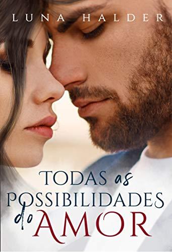 Todas as Possibilidades do Amor