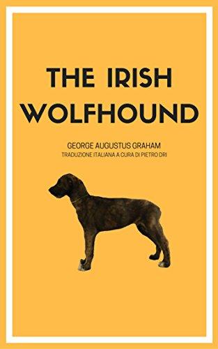 The Irish Wolfhound: Traduzione italiana con testo integrale
