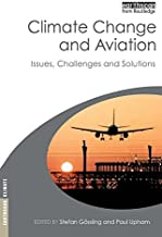 Climate Change and Aviation: Issues, Challenges and Solutions (Earthscan Climate)