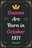 Queens Are Born in October 1971: 50th birthday gift journal notebook & The best gift for a person born in October 1971 for Women, Girls, grandma, mom, ... a great alternative to happy birthday card