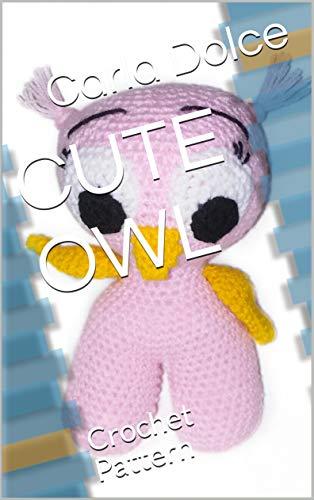 CUTE OWL: Crochet Pattern (English Edition)