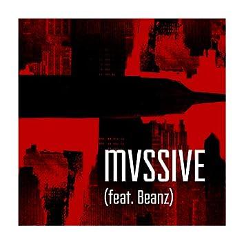 Mvssive (feat. Beanz)