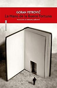 La Mano de la Buena Fortuna par Goran Petrovic