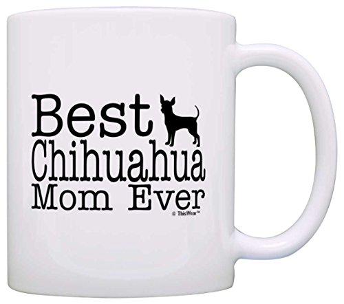 Dog Lover Mug Best Chihuahua Mom Ever Dog Puppy Supplies Gift Coffee Mug Tea Cup White