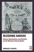 Best bleeding kansas civil war Reviews