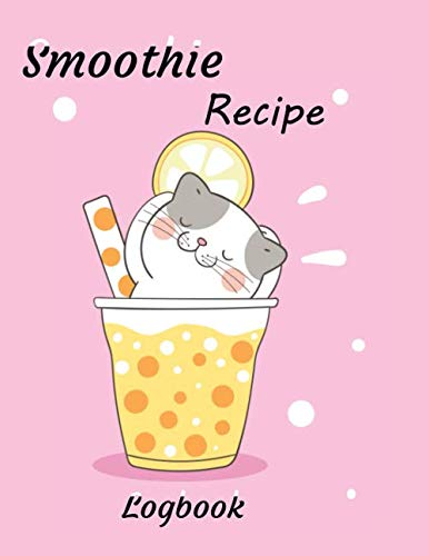 Enjoy cat smoothie recipe logbook: journal book note recipes for drink and weight loss.