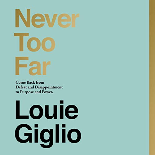 Never Too Far Audiobook By Louie Giglio cover art