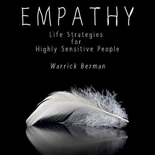 Empathy: Life Strategies for Highly Sensitive People