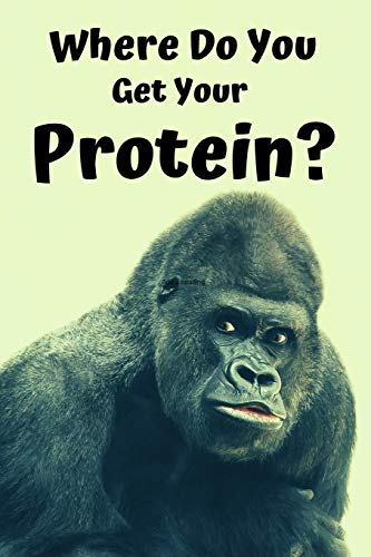 Where Do You Get Your Protein: Notebook for Vegans | 120 Lined Pages | 6x9 Inches