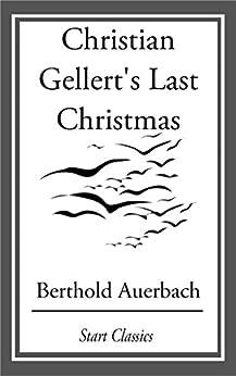 Christian Gellert's Last Christmas by [Berthold Auerbach]