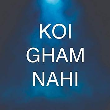 Koi Gham Nahi