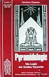 Pyramidologie. Die Logik der Grossen Pyramide. Band 2 - Hermann Kissener