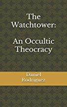 The Watchtower:: An Occultic Theocracy