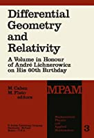 Differential Geometry and Relativity: A Volume in Honour of André Lichnerowicz on His 60th Birthday (Mathematical Physics and Applied Mathematics)
