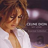 My Love: Essential Collection von Céline Dion