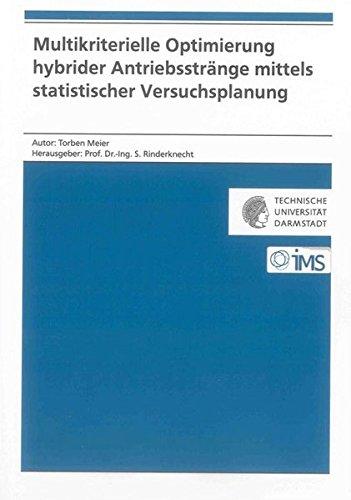 Multikriterielle Optimierung hybrider Antriebsstränge mittels statistischer Versuchsplanung (Forschungsberichte Mechatronische Systeme im Maschinenbau)