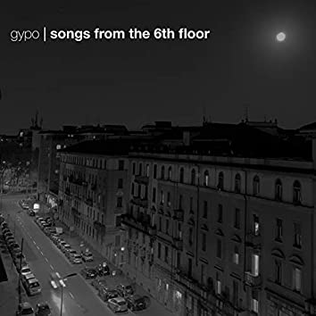 Songs from the 6th Floor