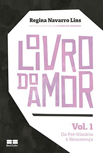 O livro do amor (Vol. 1): Da pré-história à renascença