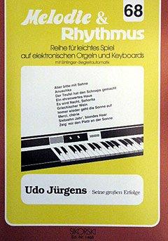 SEINE GROSSEN ERFOLGE - arrangiert für Keyboard [Noten / Sheetmusic] Komponist: JUERGENS UDO aus der Reihe: MELODIE + RHYTHMUS 68