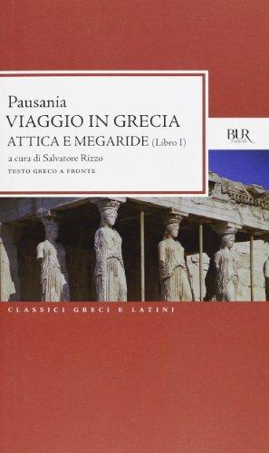 Viaggio in Grecia. Guida antiquaria e artistica. Testo greco a fronte. Attica e Megaride (Vol. 1)