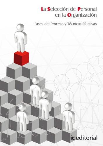 La Selección de Personal En La Organización. Fases Del Proceso y Técnicas Efectivas