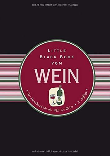 Little Black Book vom Wein: Das Handbuch für die Welt des Weins (Little Black Books (deutsche Ausgabe))