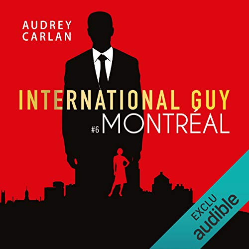 Montréal     International Guy 6              By:                                                                                                                                 Audrey Carlan                               Narrated by:                                                                                                                                 François Tavares                      Length: 3 hrs and 42 mins     Not rated yet     Overall 0.0