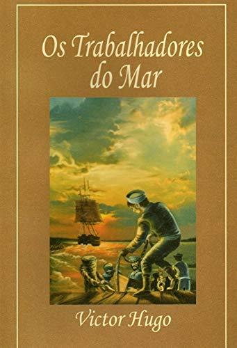 Os Trabalhadores do Mar (Volume 1)