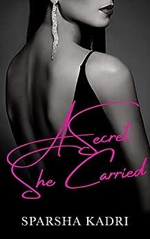 A Secret She Carried by [Sparsha Kadri]