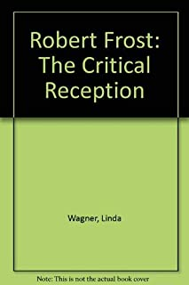 Robert Frost: The Critical Reception