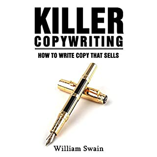 Killer Copywriting     How to Write Copy That Sells              By:                                                                                                                                 William Swain                               Narrated by:                                                                                                                                 Austin Stoler                      Length: 1 hr and 23 mins     9 ratings     Overall 4.3