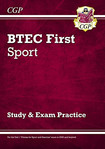 New BTEC First in Sport: Study & Exam Practice - for the exams in 2020 and beyond (CGP BTEC First) by [CGP Books]