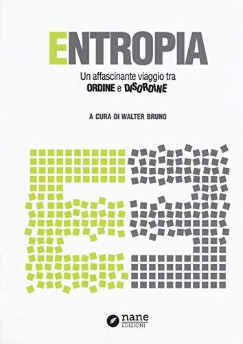 Entropia. Un affascinante viaggio tra ordine e disordine