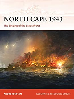 North Cape 1943  The Sinking of the Scharnhorst  Campaign