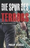 Die Spur des Terrors von Philip Starck