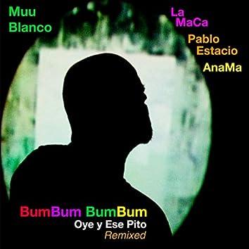Bumbum Bumbum Oye y Ese Pito (Remixed)
