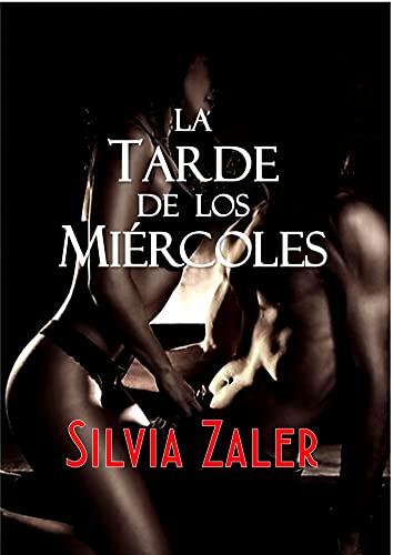 La tarde de los miércoles (Historias de infieles nº 1) de Silvia Zaler