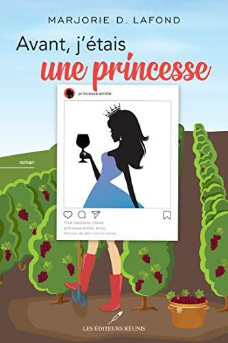 Avant, j'étais une princesse (French Edition)