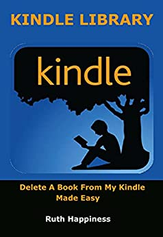 KINDLE LIBRARY: Delete A Book From My Kindle Made Easy