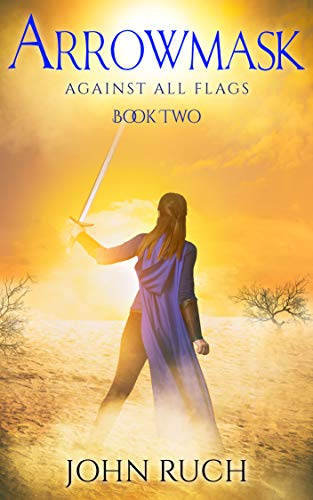 Book: Arrowmask - Against All Flags by John Ruch