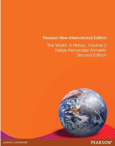 The World: Pearson New International Edition: A History, Volume 2