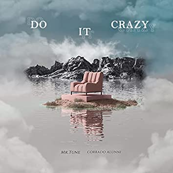 Do It Crazy