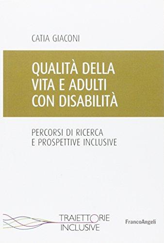 Qualità della vita e adulti con disabilità. Percorsi di ricerca e prospettive inclusive