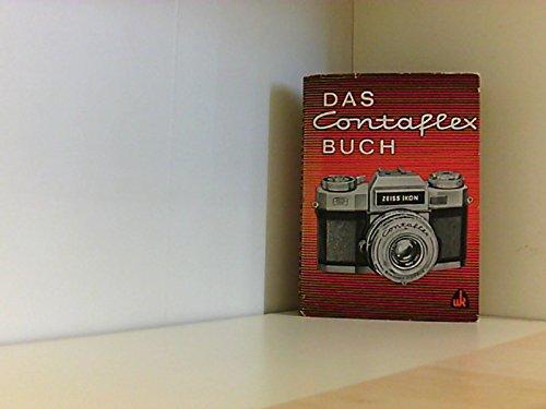 Das Contaflex-Buch. Praxis der Kleinbild-Spiegelreflex-Kamera.